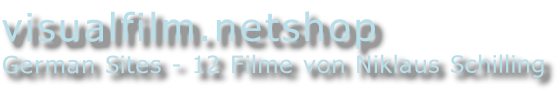 visualfilm.netshop German Sites - 12 Filme von Niklaus Schilling